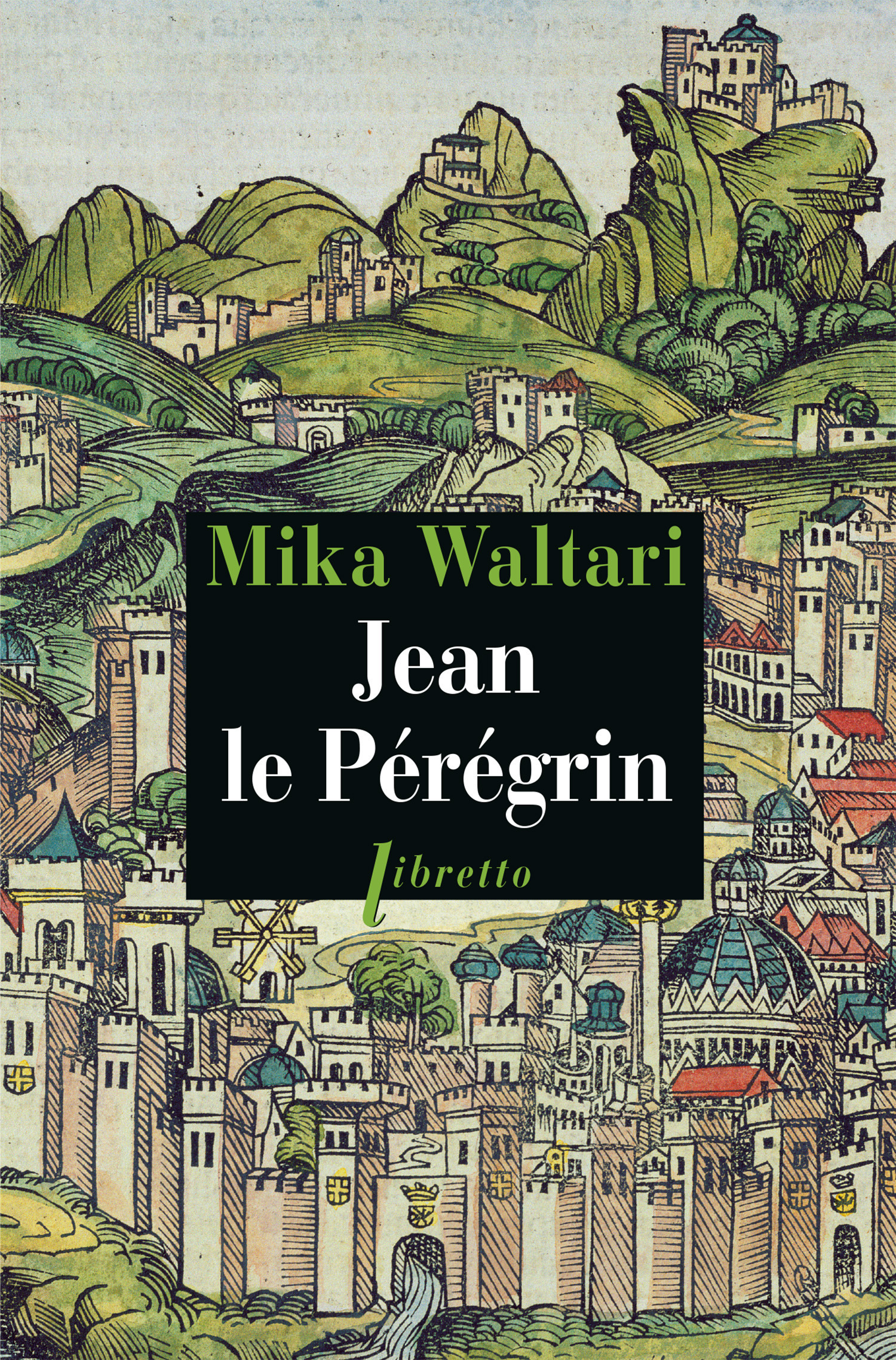 Mika Waltari Jean le Pérégrin