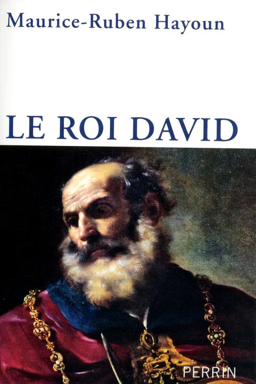 Maurice-Ruben HAYOUN Le roi David