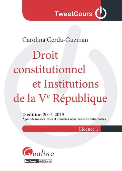 Carolina Cerda-Guzman Droit constitutionnel et institutions de la Ve République (2e édition)