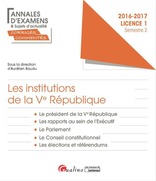 Les institutions de la Ve République 2016-2017 - Licence 1 - Semestre 2