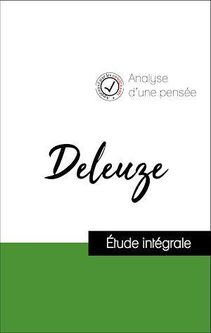 Analyse d'une pensée : Deleuze (résumé et fiche de lecture plébiscités par les enseignants sur fichedelecture.fr)