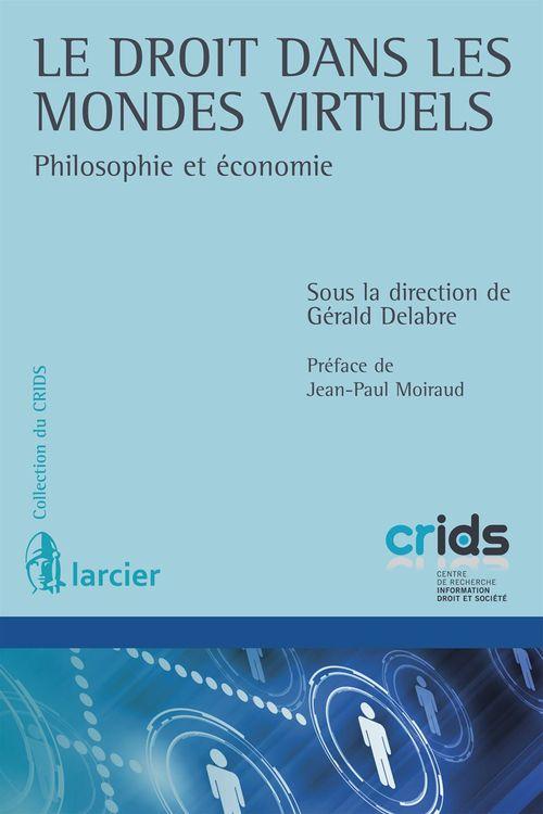 Gerald Delabre Le droit dans les mondes virtuels ; philosophie et économie