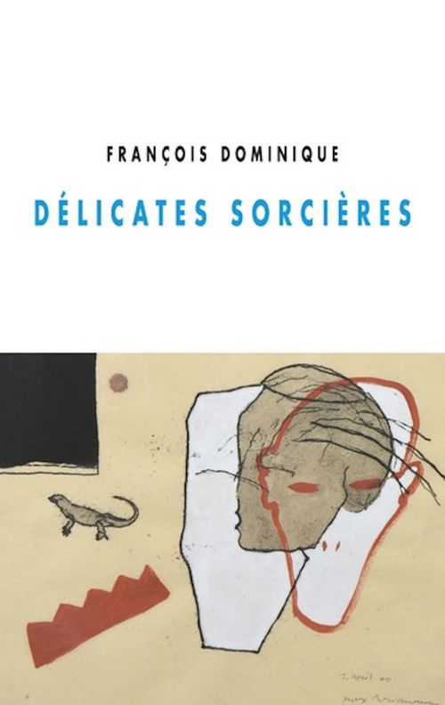 François DOMINIQUE Délicates Sorcières