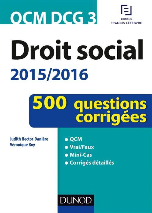 Véronique Roy QCM DCG 3 - Droit social 2015/2016 - 3e éd. - En 500 questions