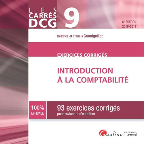 Les Carrés DCG 9 - Exercices corrigés - Introduction à la comptabilité - 6e édition 2016-2017