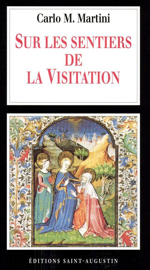Carlo Maria Martini Sur les sentiers de la Visitation