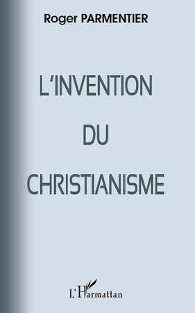 Roger Parmentier Invention du christianisme