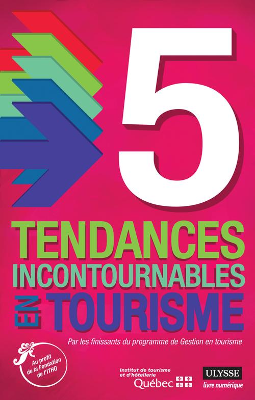Collectif 5 tendances incontournables en tourisme