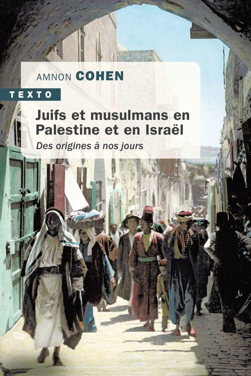 Amnon Cohen Juifs et musulmans en Palestine et en Israël