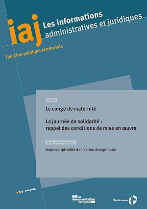 CIG Petite couronne IAJ : Le congé de maternité - La journée de solidarité : rappel des conditions de mise en oeuvre - Mai 2014