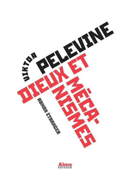 Viktor Pelevine Dieux et mécanismes