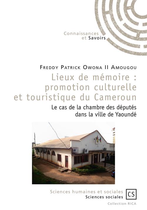Freddy Patrick Owona Ii Amougou Lieux de mémoire : promotion culturelle et touristique du Cameroun