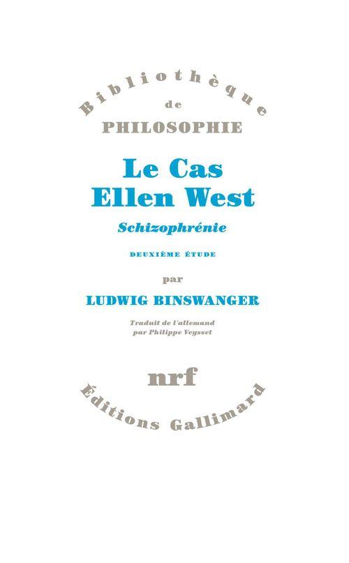 Ludwig Binswanger Le Cas Ellen West. Schizophrénie. Deuxième étude