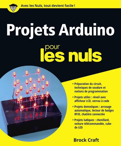 Brock CRAFT Projets Arduino pour les Nuls