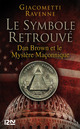 Le symbole retrouv� ; Dan Brown et le myst�re ma�onnique