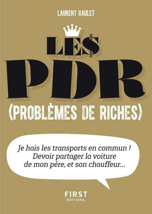 Laurent GAULET Petit Livre de - Les PDR (problèmes de riches)