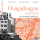 Ouagadougou (1850-2004) ; une urbanisation differenci�e
