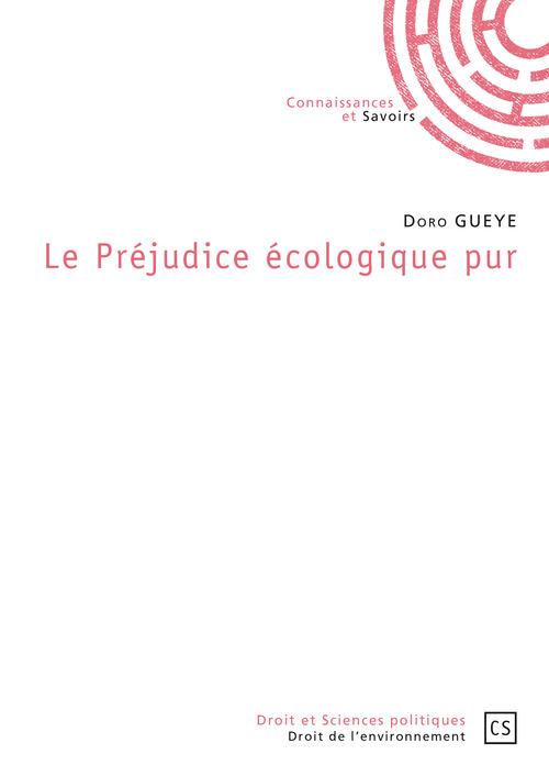 Doro Gueye Le Préjudice écologique pur