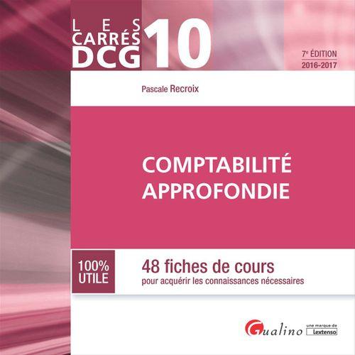 Pascale Recroix Les Carrés DCG 10 - Comptabilité approfondie 2016-2017 - 7e édition