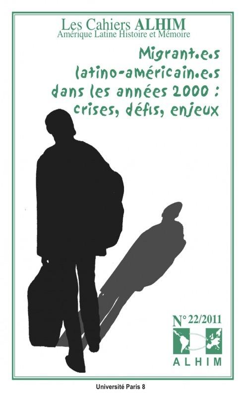 Université Paris VIII 22 | 2011 - Migrant.e.s latino-américain.e.s dans les années 2000 : crises, défis, enjeux - Alhim