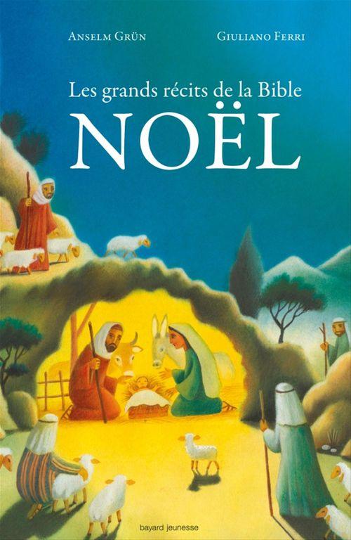Anselm Grun Les grands récits de la Bible