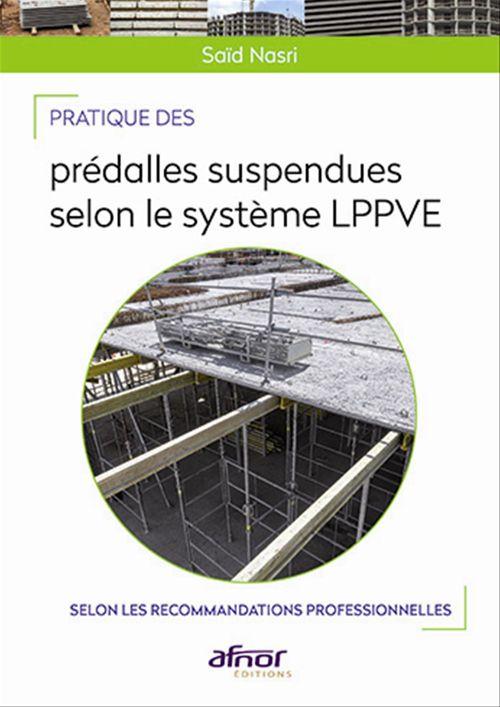 Saïd Nasri Pratique des prédalles suspendues selon le système LPPVE