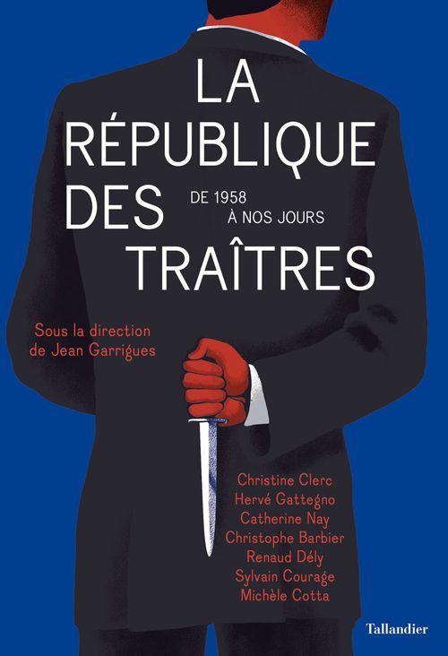 Jean Garrigues La République des traîtres