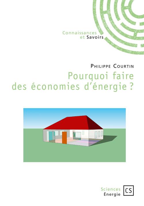 Philippe Courtin Pourquoi faire des économies d'énergie ?