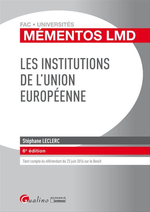 Mémentos LMD - Les institutions de l'Union européenne 2016-2017 - 6e édition