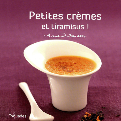 Armand BARATTO Petites crèmes et tiramisu !