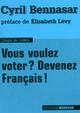 Vous voulez voter ? devenez francais !