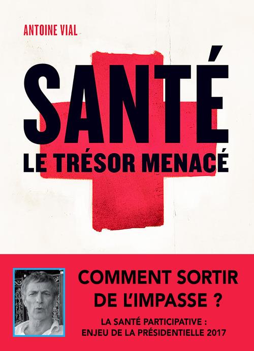 Antoine Vial Santé, le trésor menacé