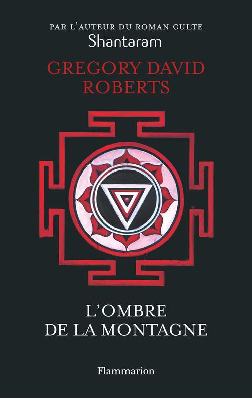 Gregory D. Roberts L'ombre de la montagne