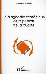 Le diagnostic strategique et la gestion de la qualite