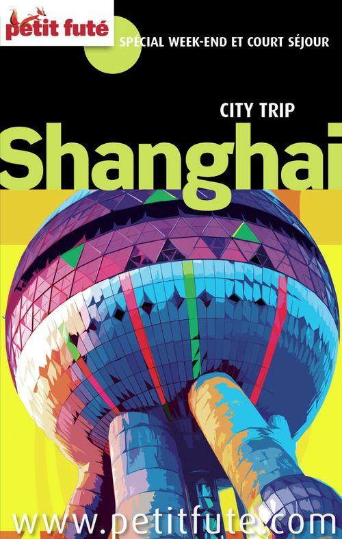 Shanghai 2014 City trip Petit Futé (avec cartes, photos + avis des lecteurs)