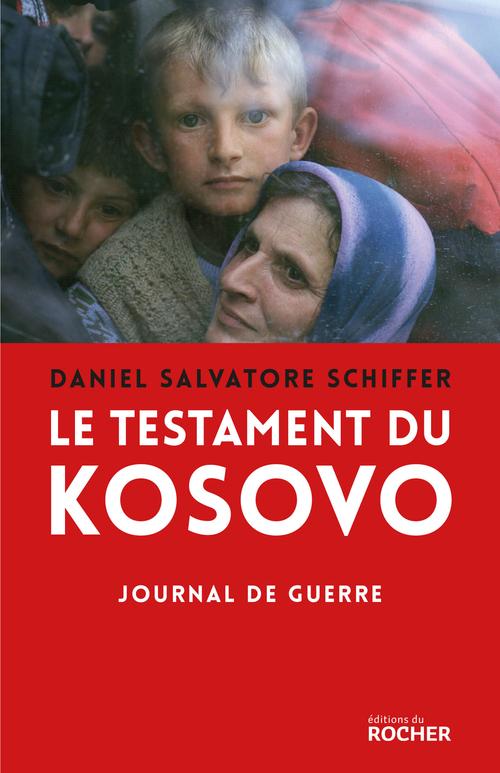 Daniel Salvatore Schiffer Le testament du Kosovo
