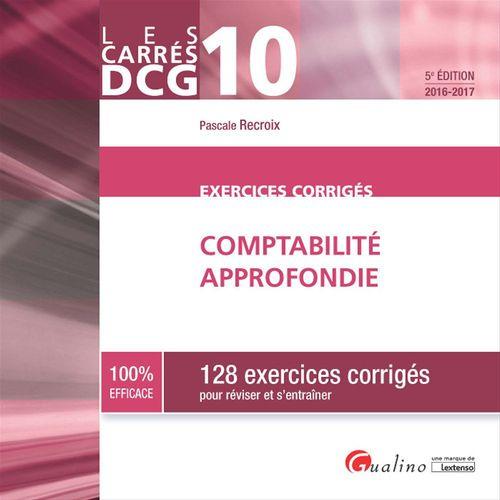 Pascale Recroix Les Carrés DCG 10 - Exercices corrigés - Comptabilité approfondie 2016-2017 - 5e édition