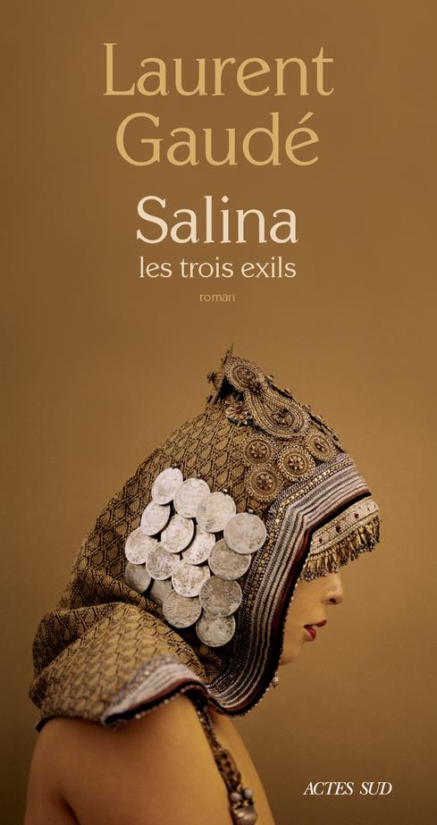 Le nouveau roman de Laurent gaudé Salina