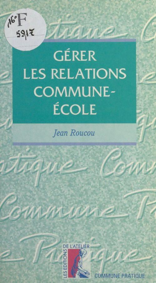 Gérer les relations commune-école
