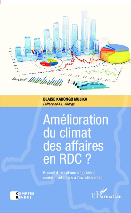 Blaise Kabongo Mujika Amélioration du climat des affaires en RDC ?
