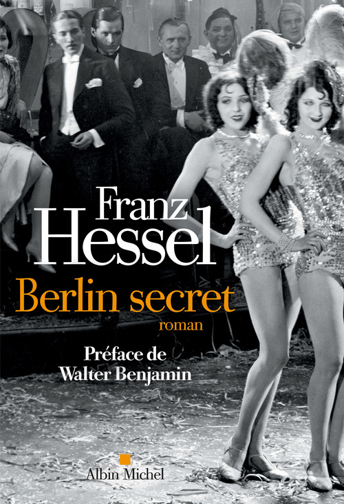 Franz Hessel Berlin secret