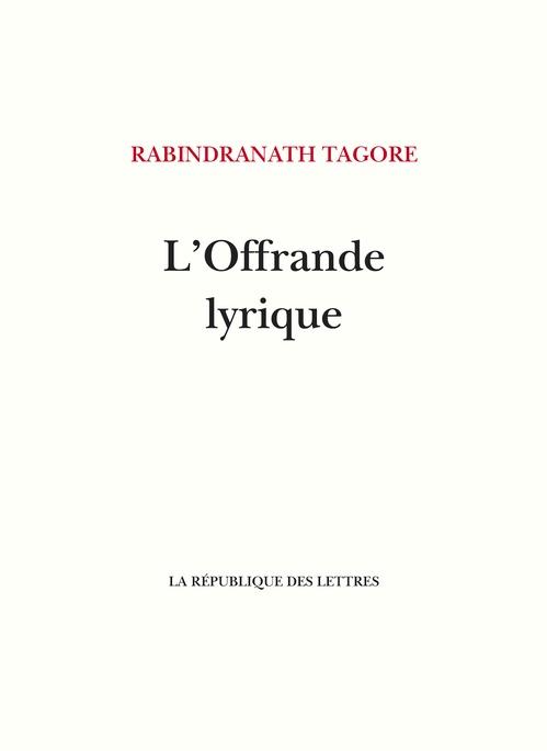 Rabindranath Tagore L'Offrande lyrique