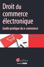 Droit du commerce �lectronique ; guide pratique du e-commerce