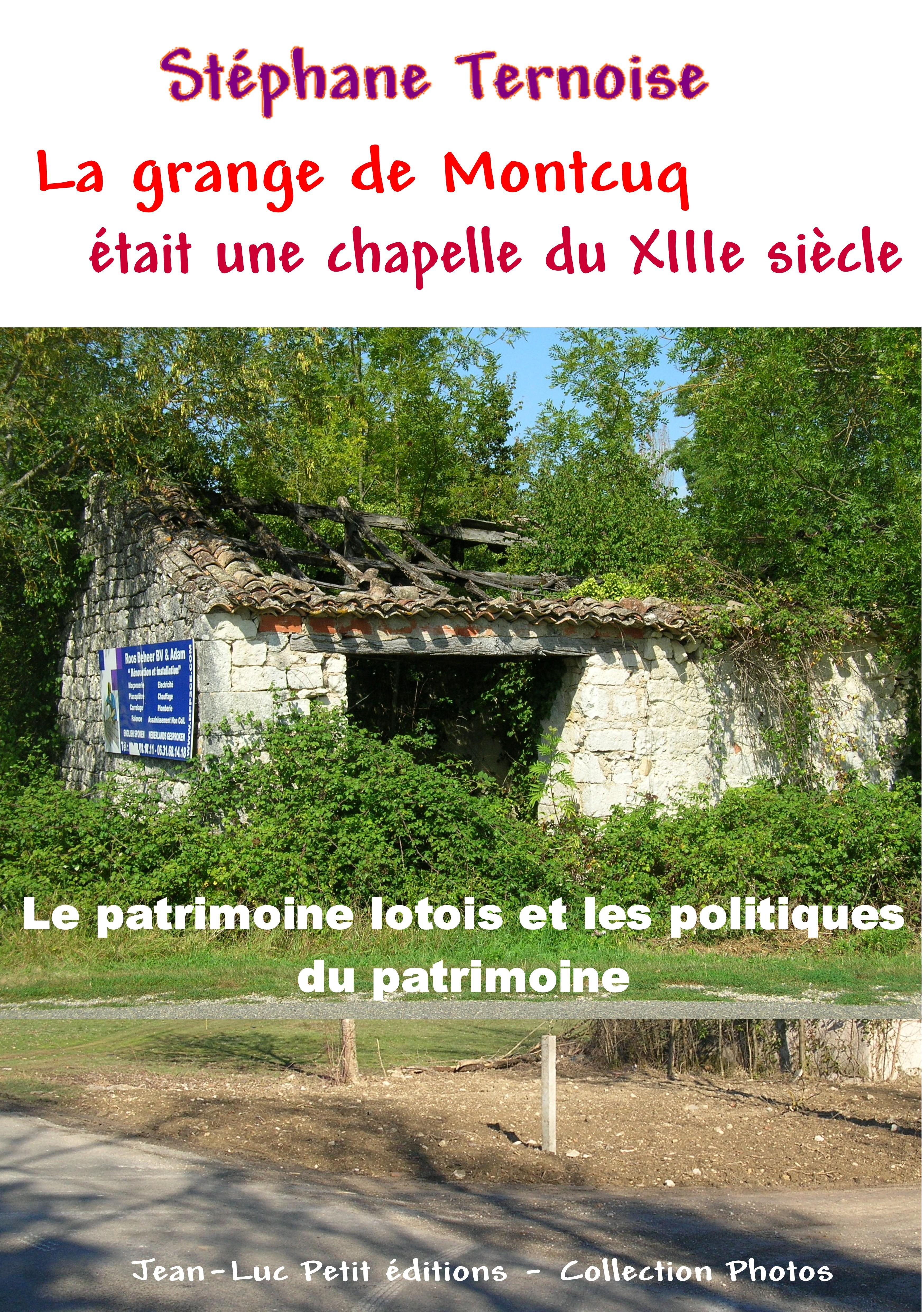 La grange de Montcuq était une chapelle du XIIIe siècle