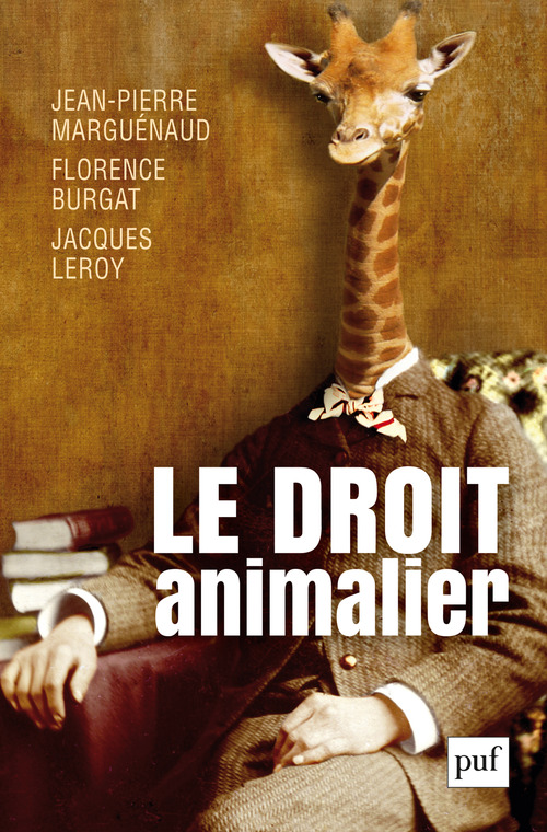 Jean-Pierre Marguénaud Le droit animalier
