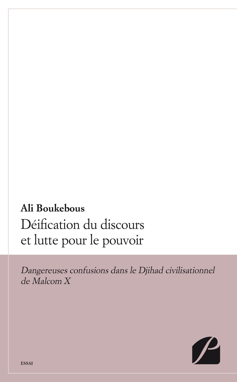 Ali Boukebous Déification du discours et lutte pour le pouvoir