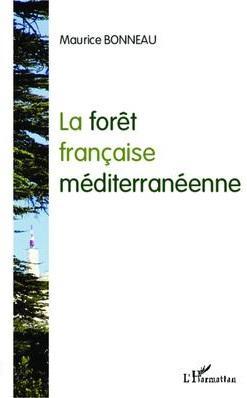 Maurice Bonneau La forêt française méditerranéenne