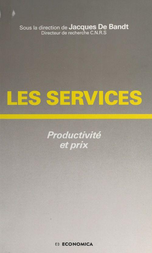 Les Services : productivité et prix
