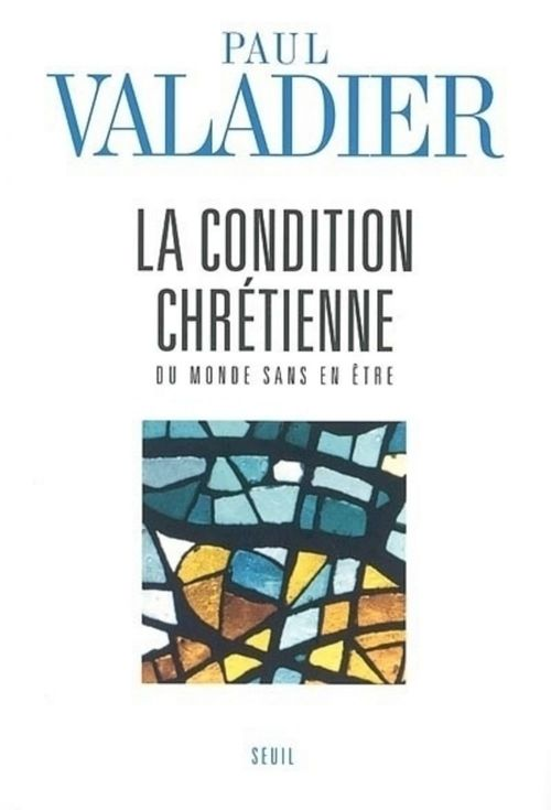 Paul Valadier La Condition chrétienne