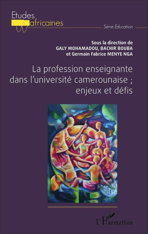 La profession enseignante dans l'université camerounaise; enjeux et défis
